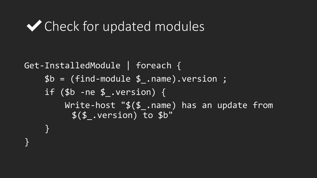 ✔Check for updated modules Get-InstalledModule ...