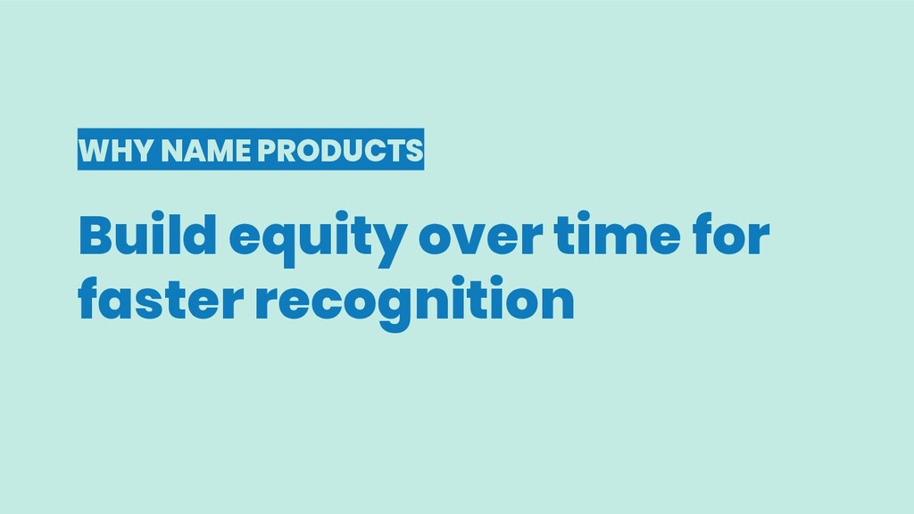 WHY NAME PRODUCTS Build equity over time for fa...