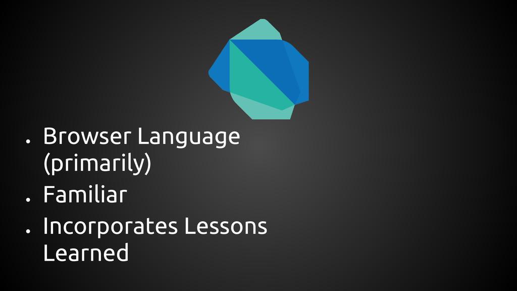 ● Browser Language (primarily) ● Familiar ● Inc...
