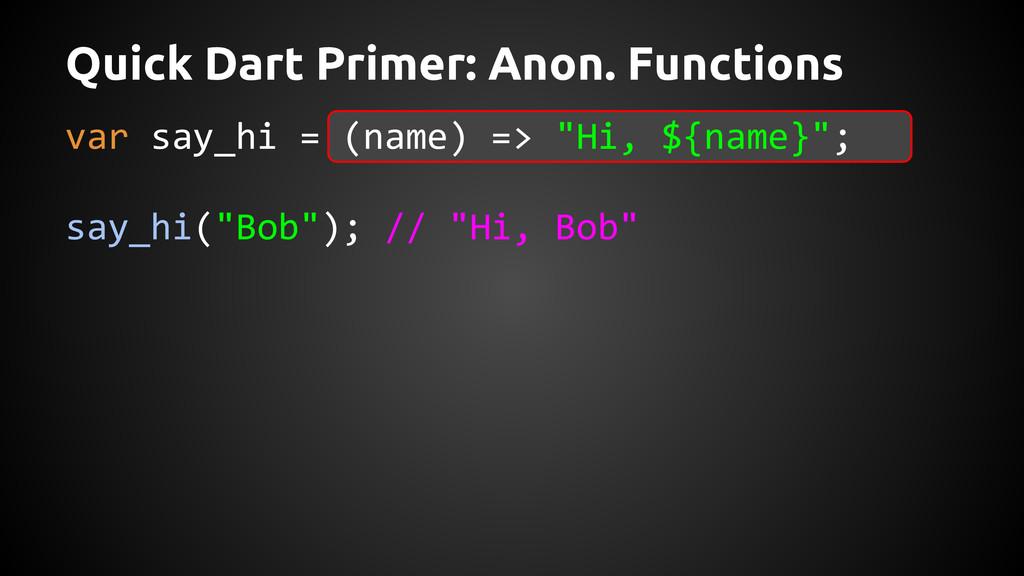 """var say_hi = (name) => """"Hi, ${name}""""; say_hi(""""B..."""