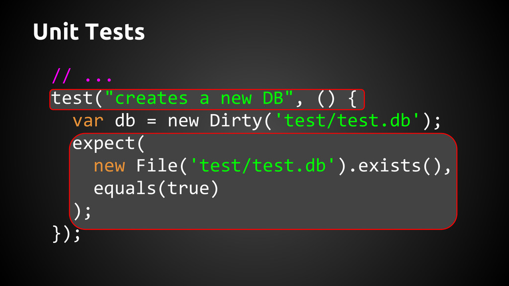 "Unit Tests // ... test(""creates a new DB"", () {..."