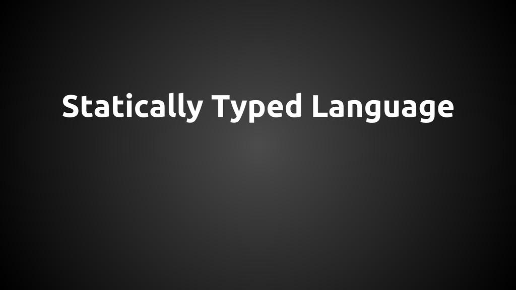 Statically Typed Language