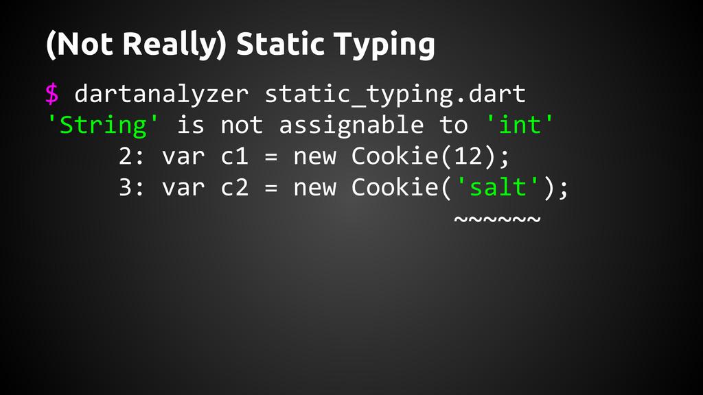$ dartanalyzer static_typing.dart 'String' is n...