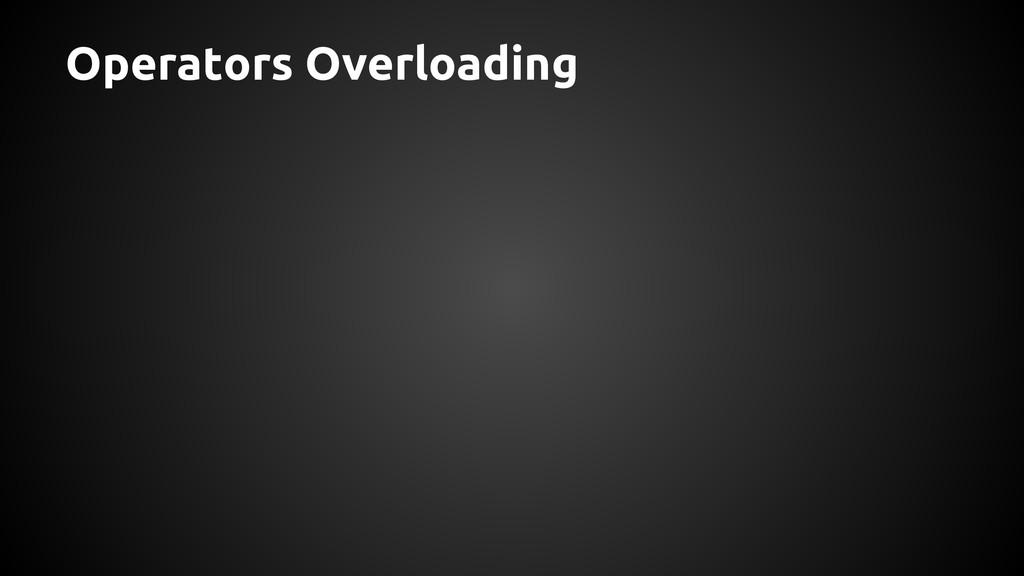 Operators Overloading
