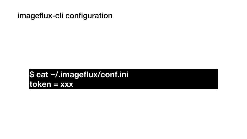 imageflux-cli configuration $ cat ~/.imageflux/con...