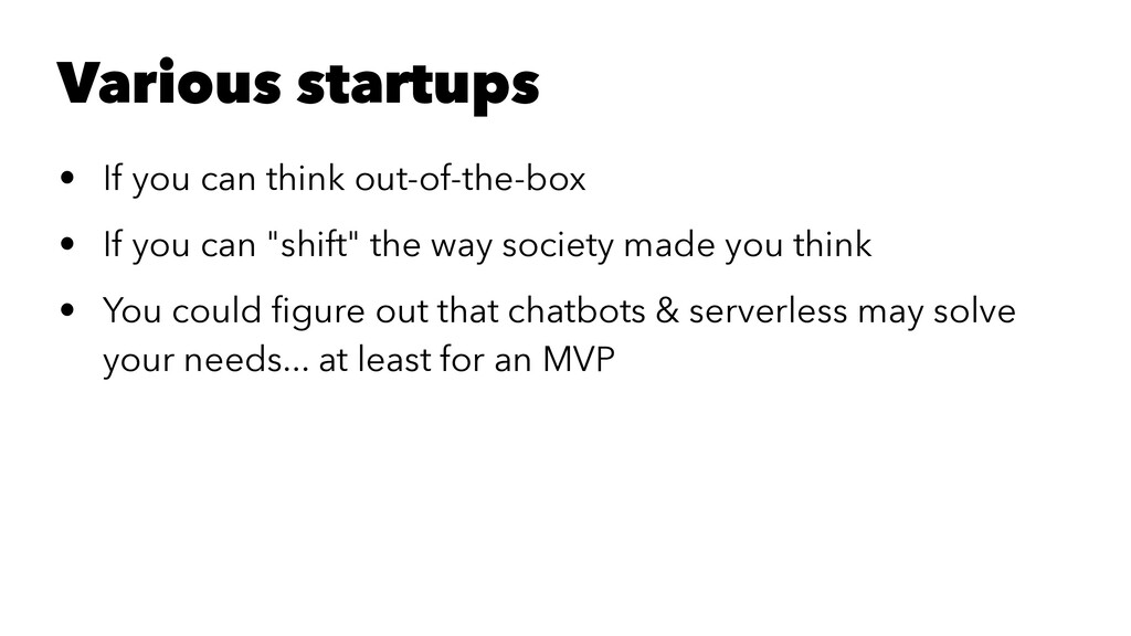 Various startups • If you can think out-of-the-...