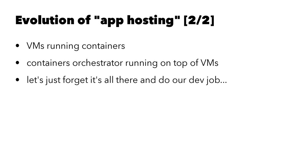 "Evolution of ""app hosting"" [2/2] • VMs running ..."