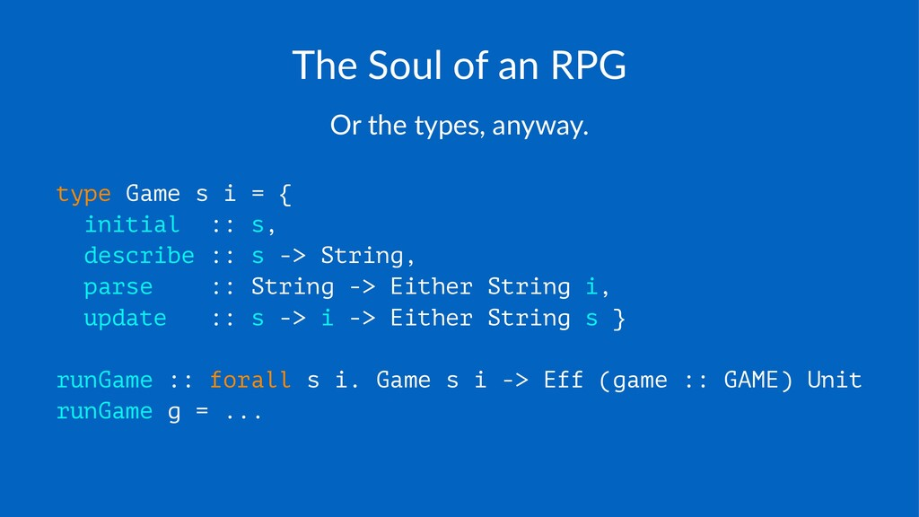 The$Soul$of$an$RPG Or#the#types,#anyway. type G...