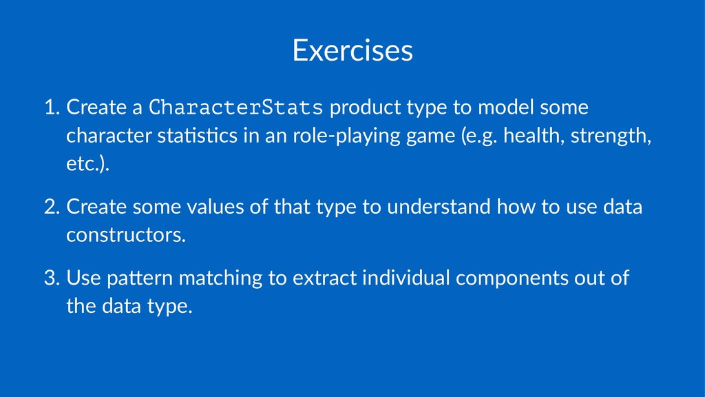 Exercises 1. Create(a(CharacterStats(product(ty...