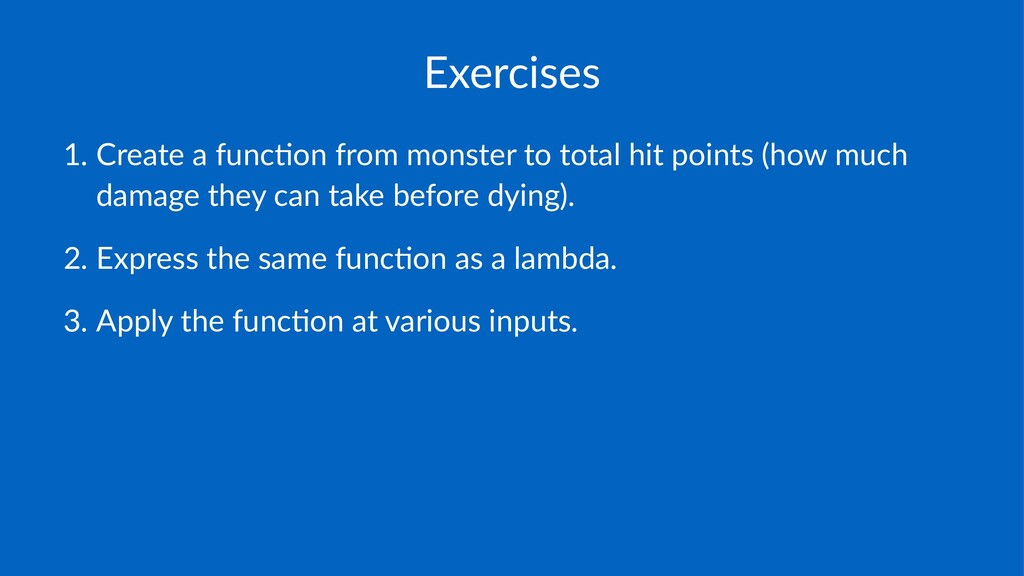Exercises 1. Create(a(func-on(from(monster(to(t...