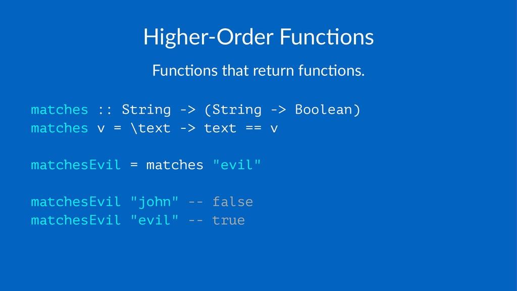 Higher'Order*Func/ons Func%ons(that(return(func...