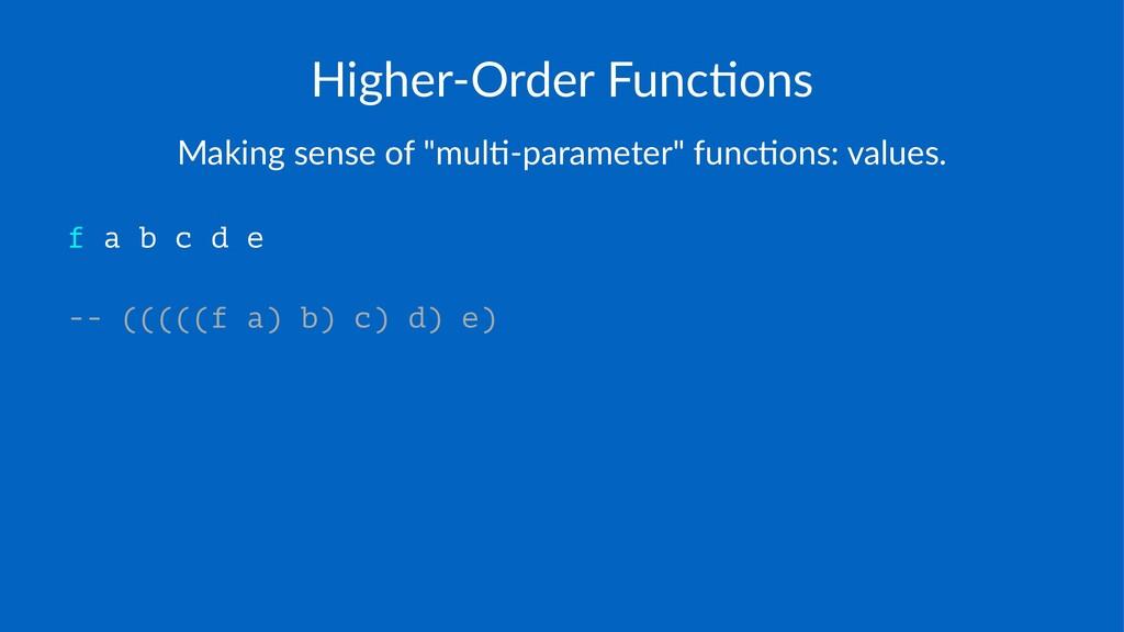 "Higher'Order*Func/ons Making'sense'of'""mul01par..."