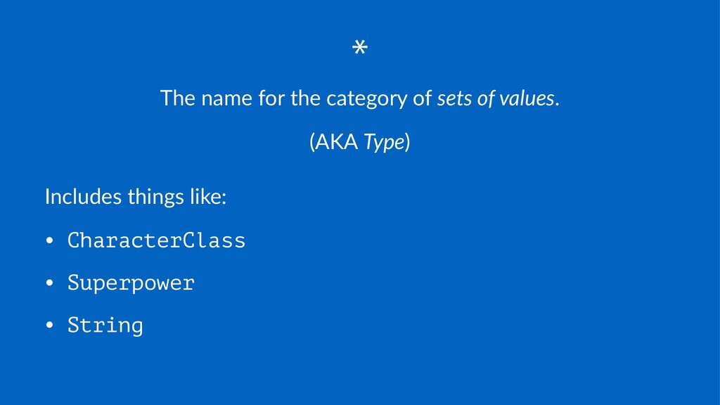 * The$name$for$the$category$of$sets$of$values. ...