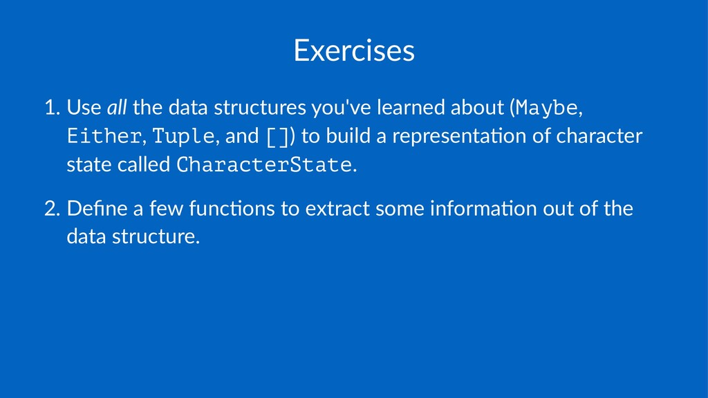Exercises 1. Use&all&the&data&structures&you've...