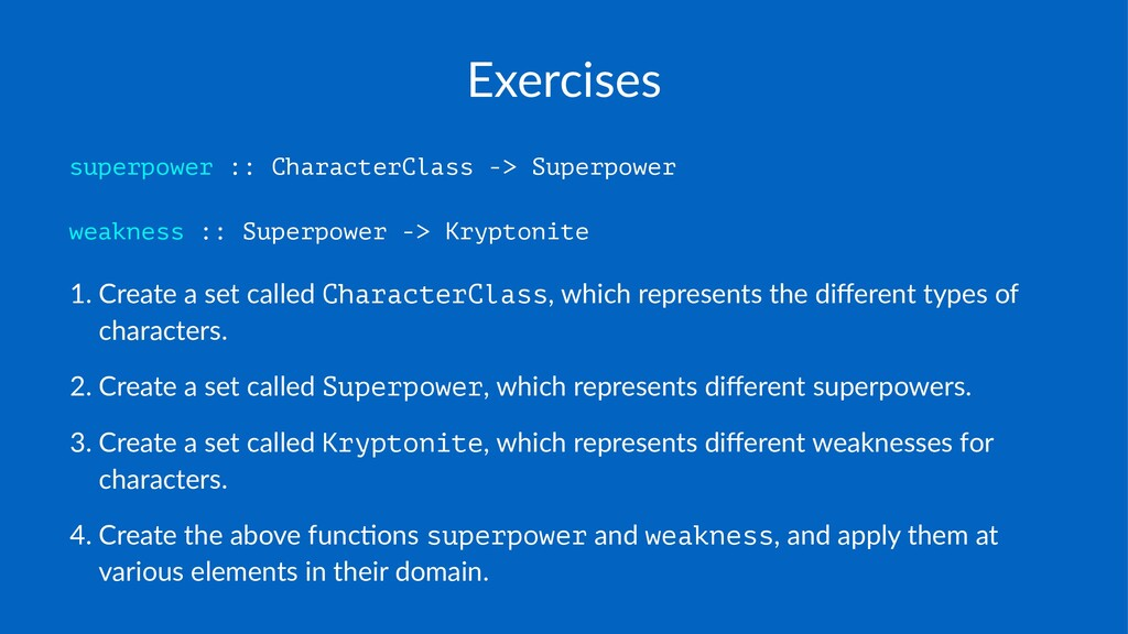 Exercises superpower :: CharacterClass -> Super...