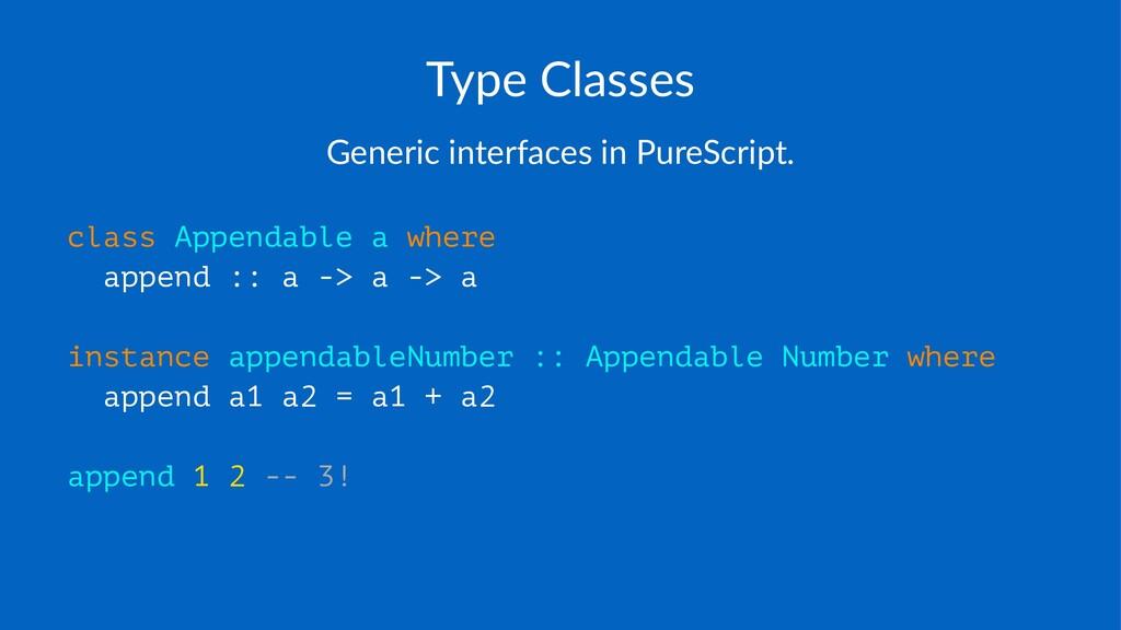 Type%Classes Generic'interfaces'in'PureScript. ...