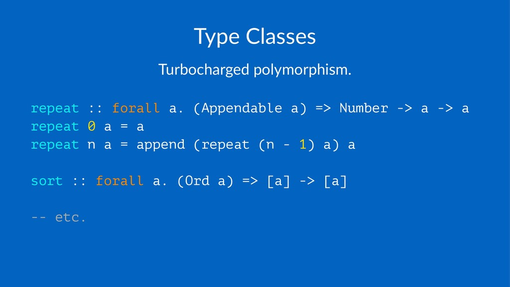 Type%Classes Turbocharged,polymorphism. repeat ...