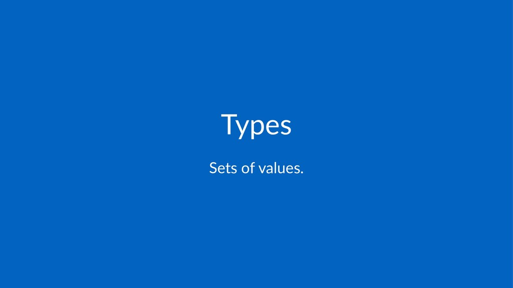 Types Sets%of%values.