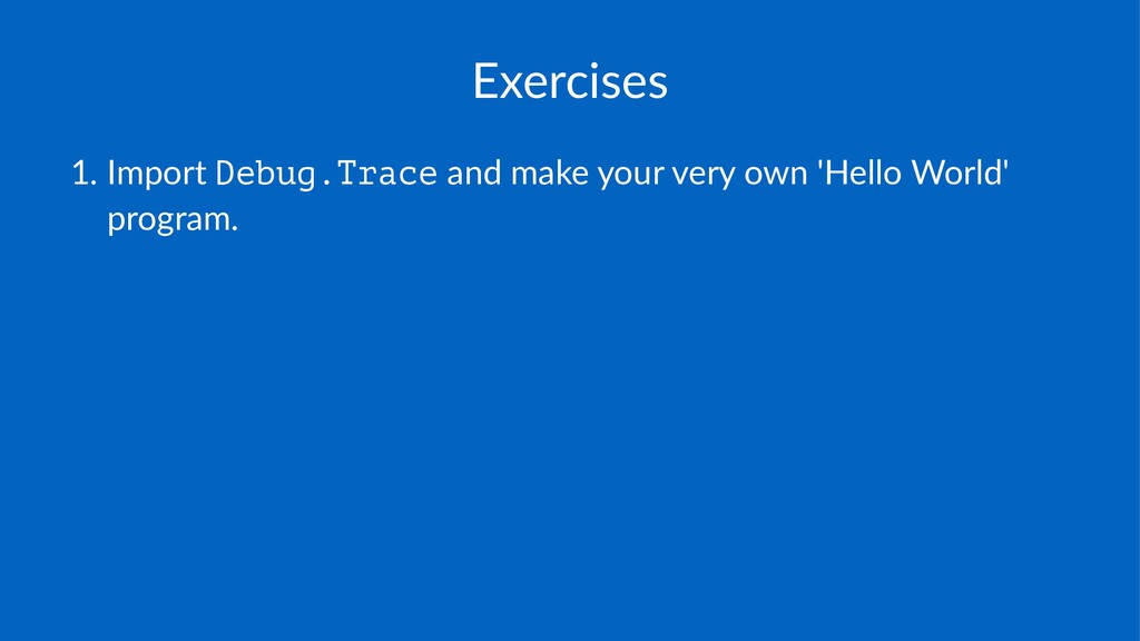 Exercises 1. Import)Debug.Trace)and)make)your)v...