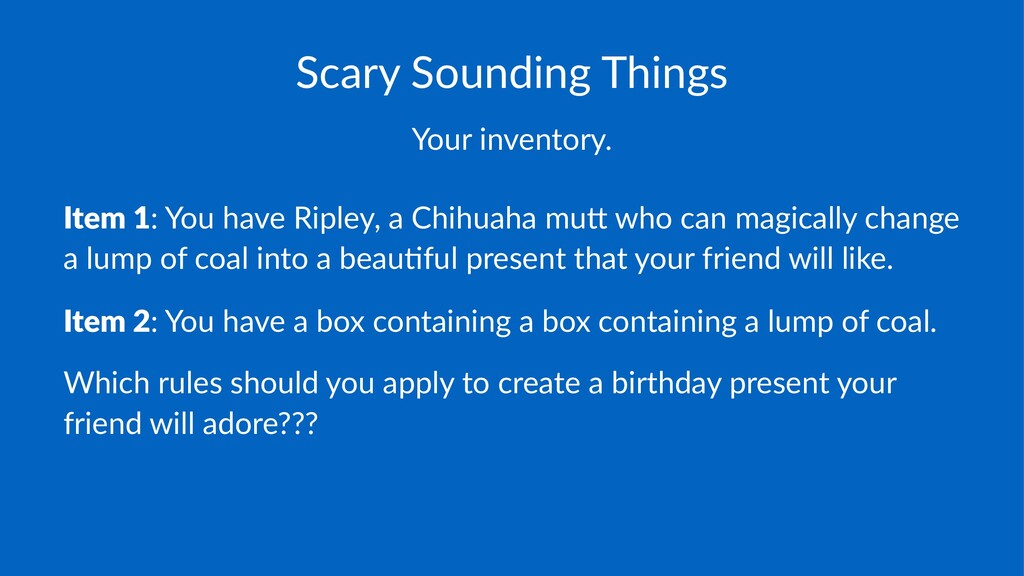 """Scary&Sounding&Things Your%inventory. Item%1:""""Y..."""