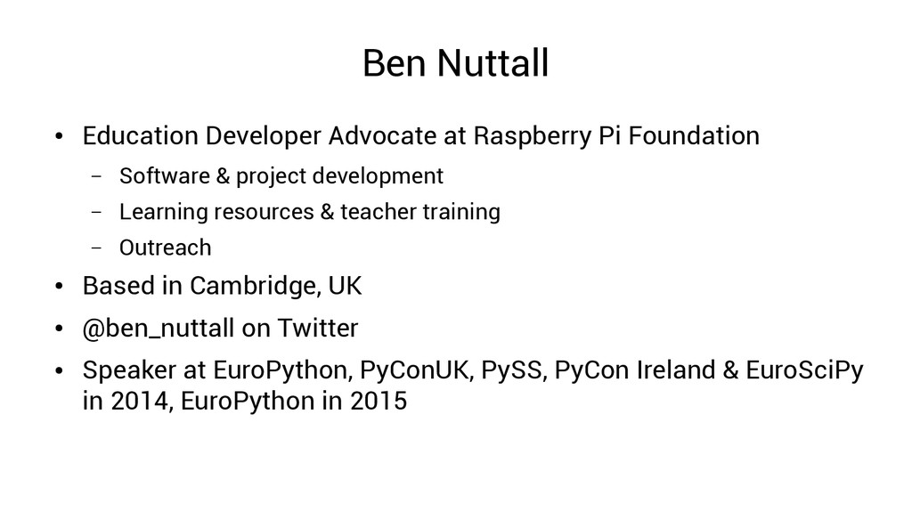 Ben Nuttall ● Education Developer Advocate at R...