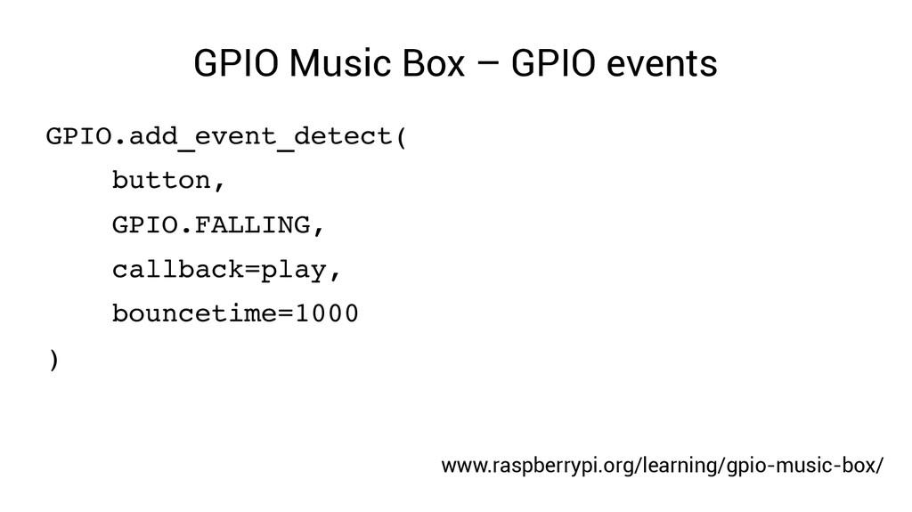 GPIO Music Box – GPIO events GPIO.add_event_det...