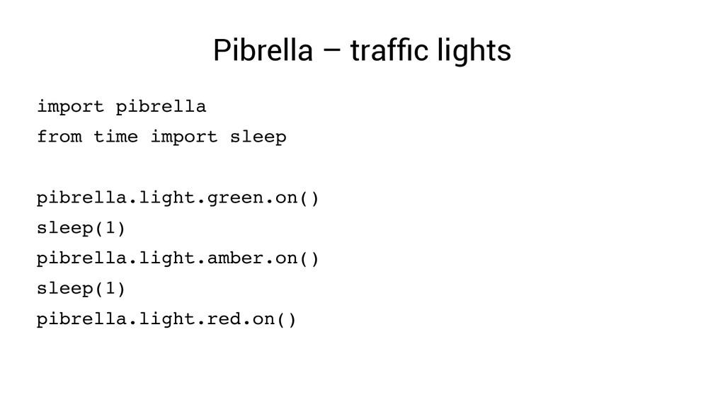 Pibrella – traffic lights import pibrella from ...