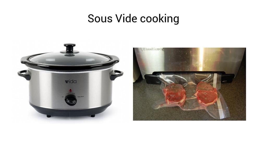 Sous Vide cooking