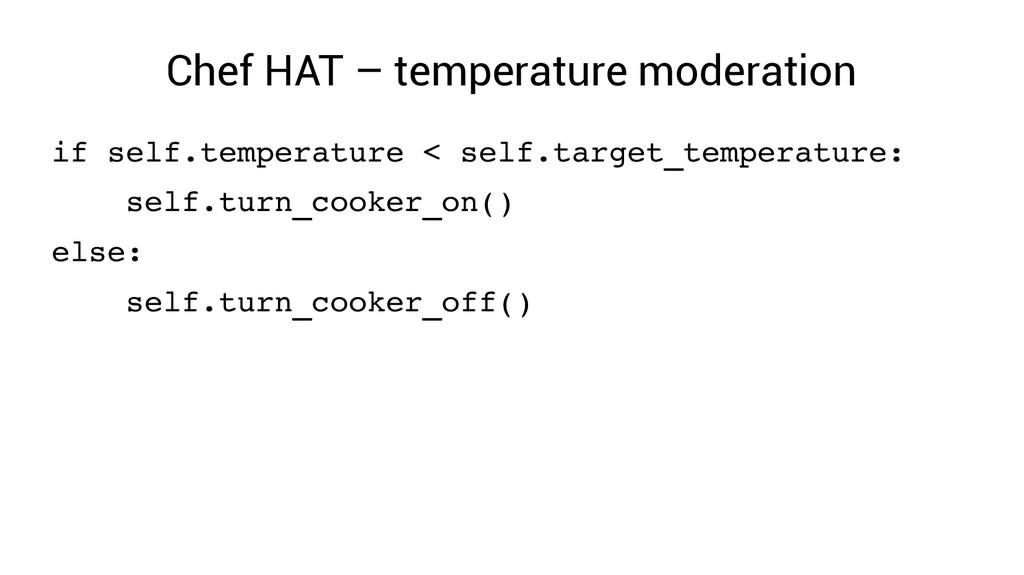 Chef HAT – temperature moderation if self.tempe...