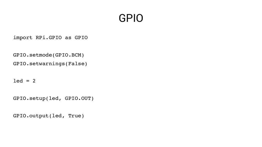 GPIO import RPi.GPIO as GPIO GPIO.setmode(GPIO....