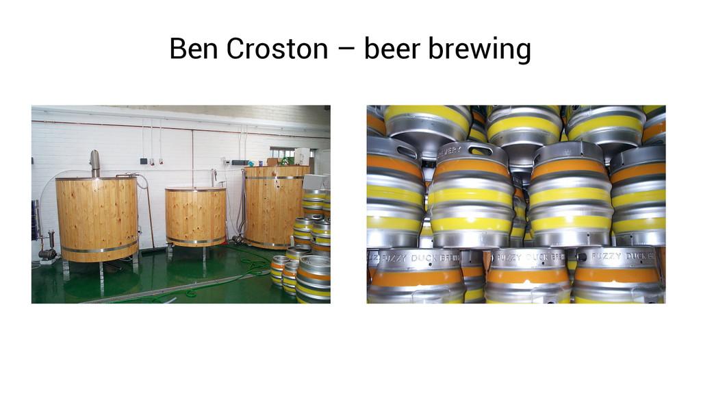 Ben Croston – beer brewing