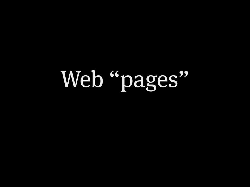 "Web ""pages"""