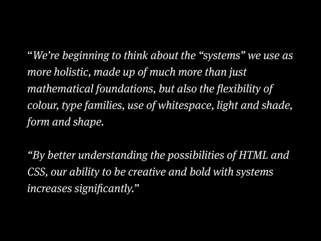 """We're beginning to think about the ""systems"" w..."