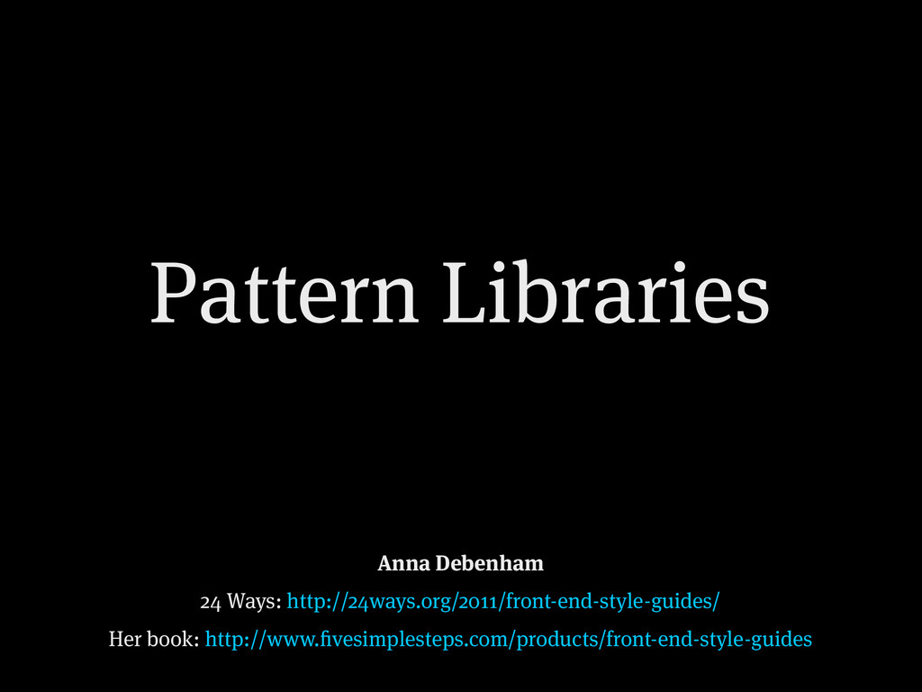 Pattern Libraries Anna Debenham 24 Ways: http:/...