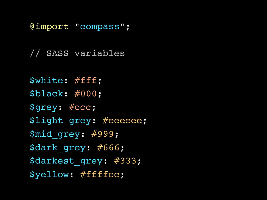"@import ""compass""; // SASS variables $white: #f..."
