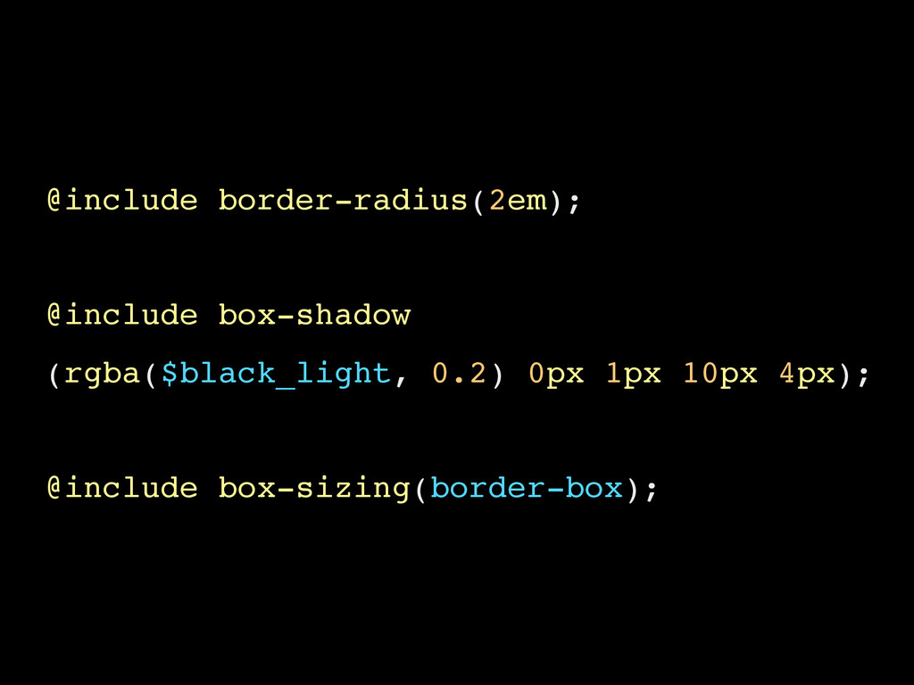 @include border-radius(2em); @include box-shado...