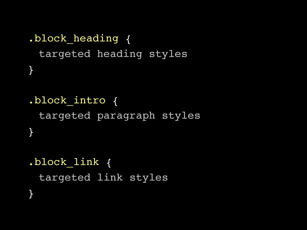.block_heading { targeted heading styles } .blo...