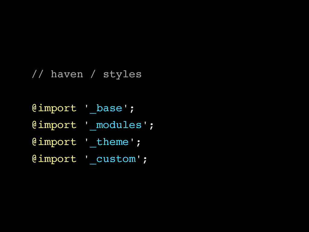 // haven / styles @import '_base'; @import '_mo...