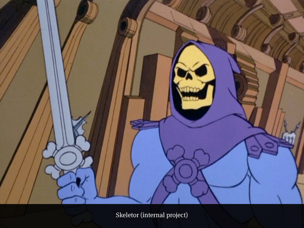 Skeletor (internal project)
