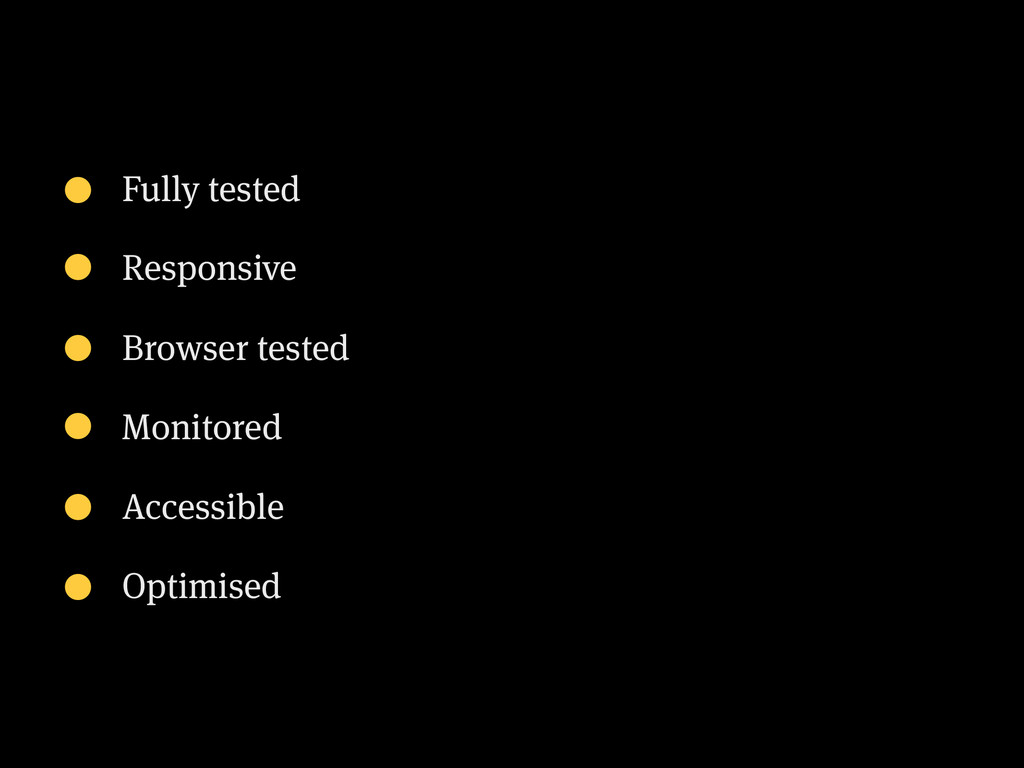 Fully tested Responsive Browser tested Monitore...