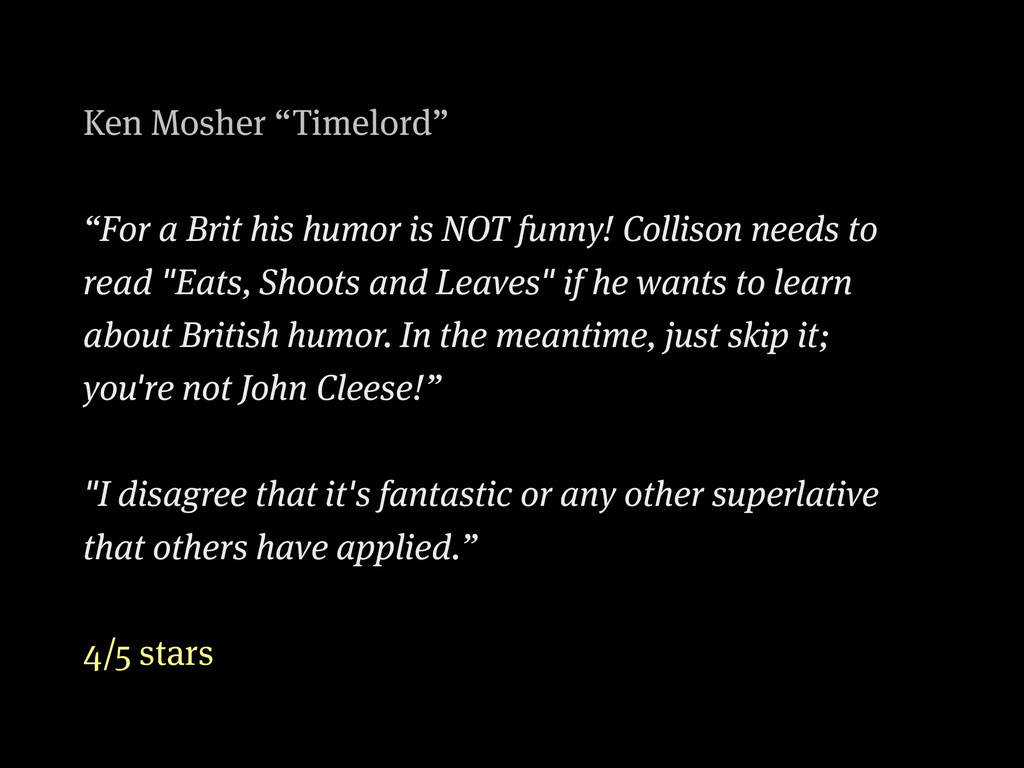 "Ken Mosher ""Timelord"" ""For a Brit his humor is ..."