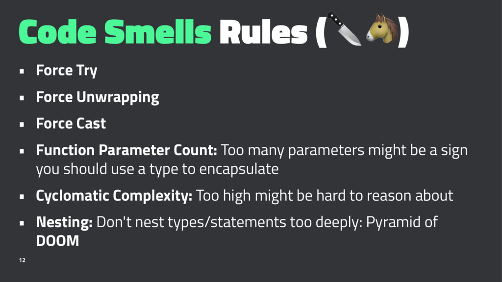 """Code Smells Rules (!"""") • Force Try • Force Unwr..."""