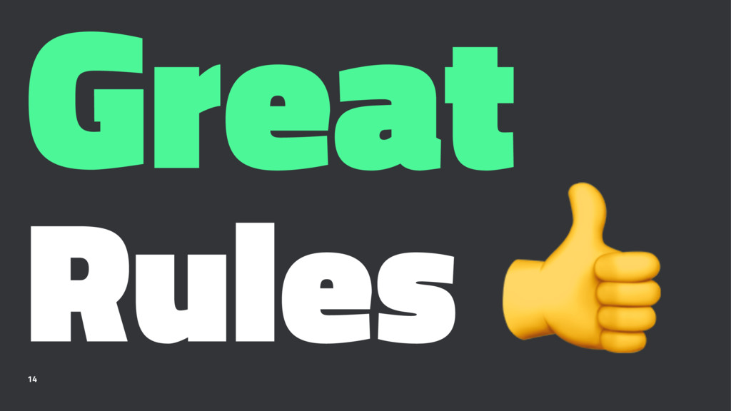 Great Rules ! 14
