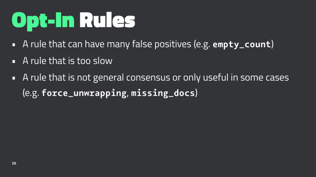 Opt-In Rules • A rule that can have many false ...