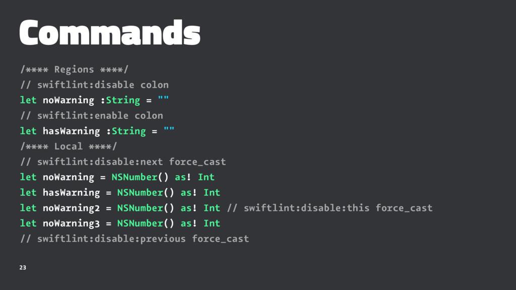 Commands /**** Regions ****/ // swiftlint:disab...