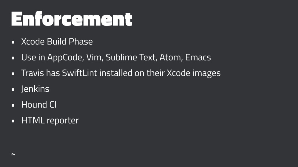 Enforcement • Xcode Build Phase • Use in AppCod...