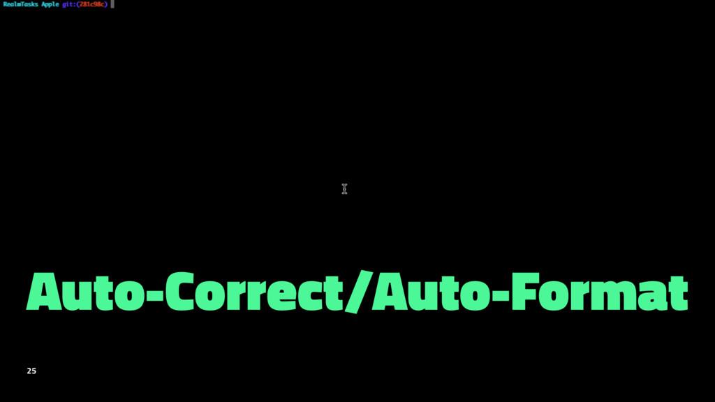 Auto-Correct/Auto-Format 25