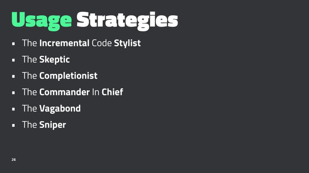 Usage Strategies • The Incremental Code Stylist...