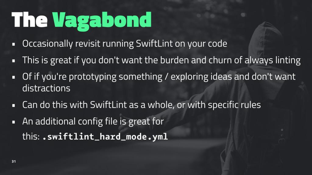 The Vagabond • Occasionally revisit running Swi...
