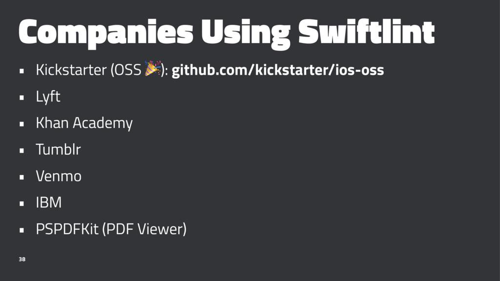 Companies Using Swiftlint • Kickstarter (OSS !)...